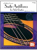 Ernesto Cordero: Suite Antillana For Solo Guitar