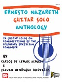 Ernesto Nazareth Guitar Solo Anthology. Sheet Music