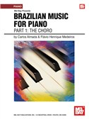 Brazilian Music for Piano: Part 1 - The Choro