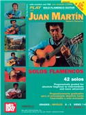 Juan Martin: Play Solo Flamenco Guitar with Juan Martin Vol. 1