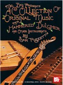 A Collection of Original Music for Hammered Dulcimer & other insts