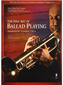 The Fine Art Of Ballad Playing - Standards For Trumpet Volume 6