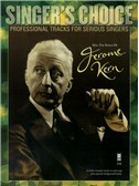 Singer's Choice: Sing The Songs Of Jerome Kern (Book/CD)