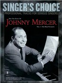 Singer's Choice: Sing The Songs Of Johnny Mercer - Volume 1 (For Male Vocalists) (Book/CD)