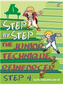 Geraldine Law-Lee: Step By Step The Junior Technique Reinforcer - Step 4