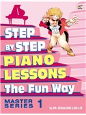 Geraldine Law-Lee: Step By Step Piano Lessons The Fun Way - Master Series Book 1
