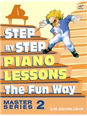 Geraldine Law-Lee: Step By Step Piano Lessons The Fun Way - Master Series Book 2