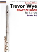 Trevor Wye: Practice Books For The Flute - Omnibus Edition Books 1-6 (Book Only)