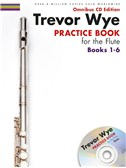 Trevor Wye: Practice Books For The Flute - Omnibus Edition Books 1-6 (CD Edition)