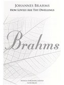 Johannes Brahms: How Lovely Are Thy Dwellings (New Engraving)