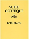 Leon Boellmann: Suite Gothique For Organ Op.25