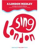 A London Medley: Sing London