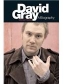 David Gray: A Biography