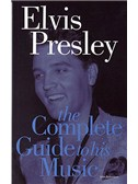 Elvis Presley: The Complete Guide To His Music