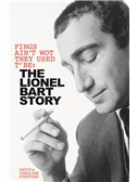 The Lionel Bart Story: Fings Ain't Wot They Used T' Be