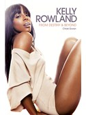 Kelly Rowland: From Destiny and Beyond
