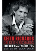 Keith Richards On Keith Richards: Interviews And Encounters