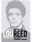 Jeremy Reed: Lou Reed - Waiting For The Man