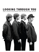 Looking Through You: Rare and Unseen Photographs From The Beatles Book Archive