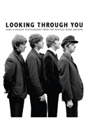 Looking Through You: Rare & Unseen Photographs From The Beatles Book Archive (Hardback Edition)