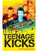 Michael Bradley: Teenage Kicks - My Life As An Undertone
