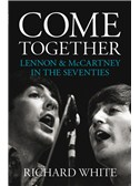 Come Together - Lennon and McCartney In The Seventies