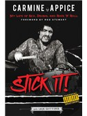 Carmine Appice: Stick It! My Life Of Sex, Drums, And Rock