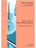 Ignazio Cervantes:Two Cuban Dances (Violin, Cello And Piano)