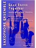 Easy Saxes Together - Music From The Classics (Flexible Ensemble). Sheet Music