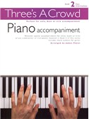 Three's A Crowd: Book 2 Piano Accompaniment