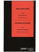 Amor, Amor, Amor / Ave Maria No Morro (Salonorchester Mit Ergänzerstimmen)