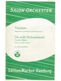 Die Weisse Hochzeitskutsche/Marjolaine (Conductor