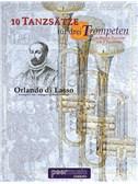Orlando di Lasso: 10 Tanzsätze Für 3 Trompeten / Ten Dance Passages For 3 Trumpets