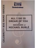 Nacio Brown/Arthur Freed: All I Do Is Dream Of You (Arr. Cy Payne). Big Band & Concert Band Sheet Music