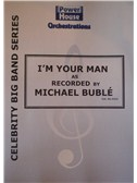 Leonard Cohen: I m Your Man (Arr. Cy Payne) (Michael Buble). Big Band & Concert Band Sheet Music