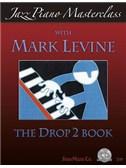 Mark Levine: Jazz Piano Masterclass - The Drop 2 Book