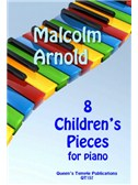 Malcolm Arnold: 8 Children's Pieces For Piano