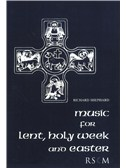 Richard Shephard: Music For Lent, Holy Week & Easter