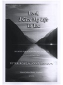 Peter Rose/Anne Conlon: Lord, I Give My Life To You