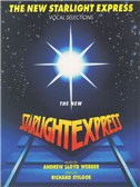 Andrew Lloyd Webber: The New Starlight Express - Vocal Selections