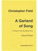 Christopher Field: A Garland Of Song