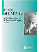 Federico Mompou: Variations Sur Un Theme De Chopin