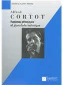 Alfred Cortot: Rational Principles Of Pianoforte Technique