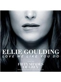 Ellie Goulding: Love Me Like You Do (from 'Fifty Shades Of Grey')