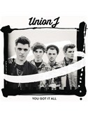 Union J: You Got It All
