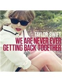 Taylor Swift: We Are Never Ever Getting Back Together