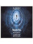 Naughty Boy: Runnin' (Lose It All) (feat. Beyonce & Arrow Benjamin)