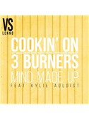 Cookin' on 3 Burners: Mind Made Up