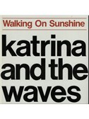 Katrina and the Waves: Walking On Sunshine