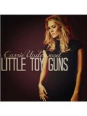 Carrie Underwood: Little Toy Guns